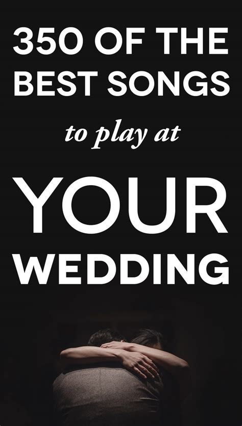 350 of the Best Wedding Songs to Pick from When You Get