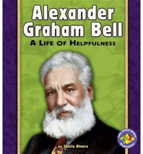 biography of alexander graham bell book alexander graham bell