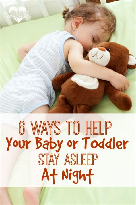 how to get a toddler to stay in bed 6 ways to help your baby or toddler stay asleep at night