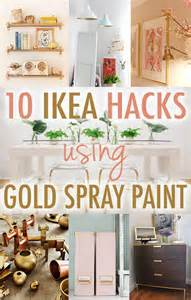 Ikea Hacks Pinterest by 10 Times Gold Spray Paint Made Ikea Products Even Better