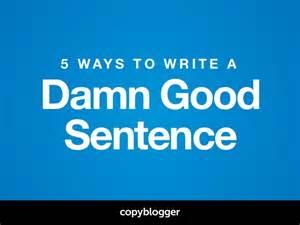 writing how to write a damn sentence