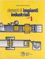 libreria universitaria torino elementi di impianti industriali vol 1 monte armando