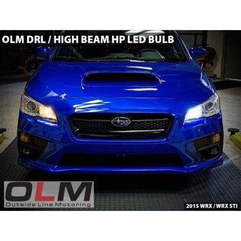 2015 Sti Hp by Olm Hp Led High Beam Drl Bulbs 2015 Wrx 2015 Sti