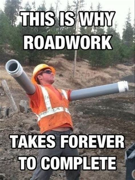 Road Construction Meme - funny construction quotes quotesgram