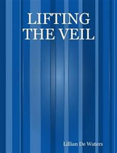 lifting the veil fallen volume 1 books lifting the veil by lillian dewaters