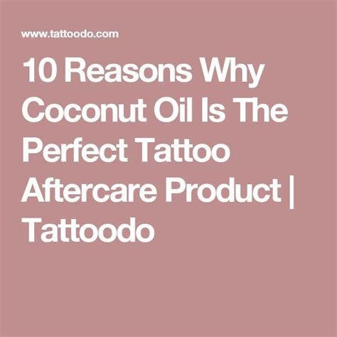 new tattoo coconut oil 25 best ideas about tattoo aftercare on pinterest