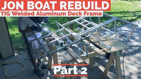 aluminum framing for jon boat deck aluminum deck frame fab jon boat rebuild part 2 youtube