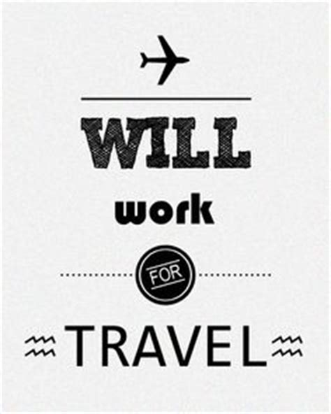 Will Work For Travel ways to travel and work at the same time your
