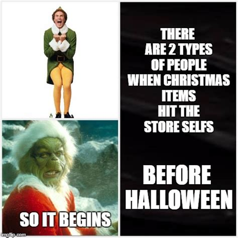 Early Christmas Meme - not christmas already imgflip