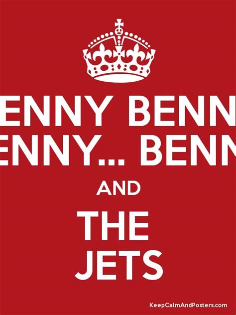 bennie and the jets benny benny benny benny and the jets keep calm and