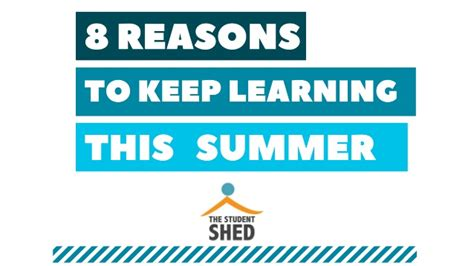 8 Reasons Not To Hit Your by 8 Reasons To Keep Learning This Summer