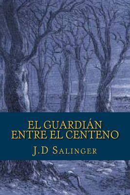 el guardian entre el el guardian entre el centeno paperback bookshop santa cruz