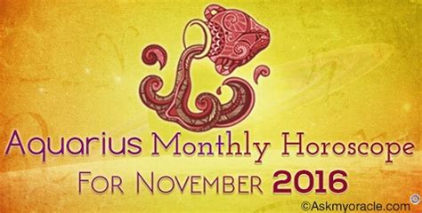 january 2016 aquarius monthly horoscope ask oracle aquarius november 2016 monthly horoscope aquarius love