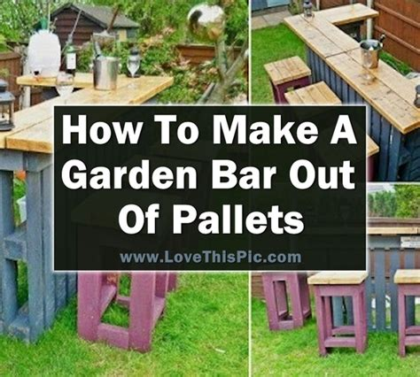 How To Make A Out Of Pallets by How To Make A Garden Bar Out Of Pallets