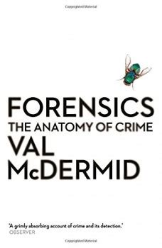forensics the anatomy of 1781251703 forensics the anatomy of crime review