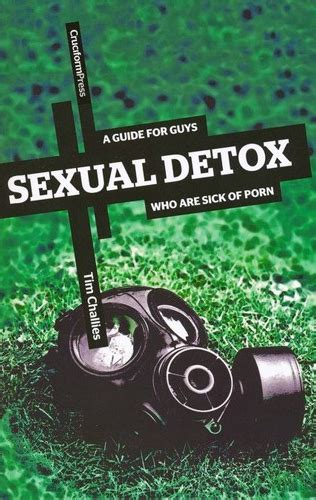 Challies Sexual Detox by 10 Reasons Why I Tim Challies Marc5solas