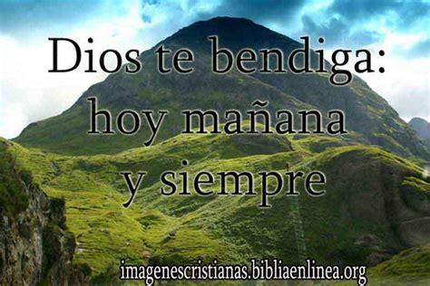 imagenes dios te bendiga hoy mañana y siempre dios te bendiga hoy ma 241 ana y siempre imagenes cristianas