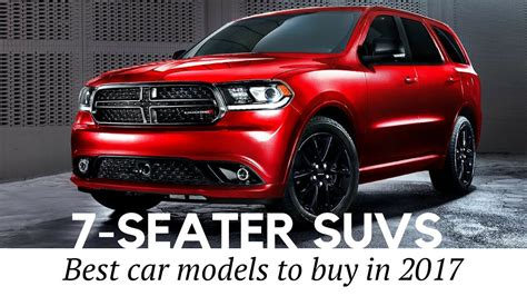3 row seats suv 10 best 7 seater suvs and 3 row cars to buy in 2017