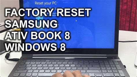 reset samsung laptop to factory settings windows 8 how to reset a samsung ativ book 8 to factory settings