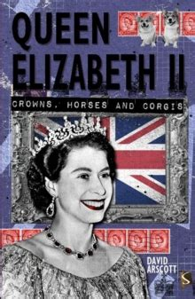 biography book of queen elizabeth i queen elizabeth ii david arscott 9781910706206