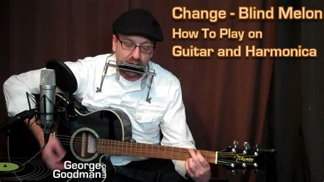 blind melon change youtube blind melon change how to play on guitar and harmonica
