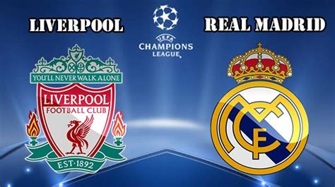imagenes real madrid vs liverpool who will win on match liverpool vs real madrid