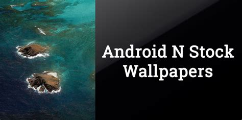wallpaper android n hd download android 7 0 n nougat stock wallpapers quad hd