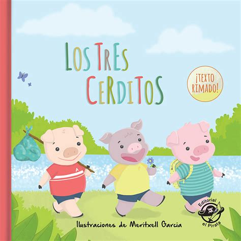 the three pigs el cuento de los tres cerditos los tres cerditos editorial el pirata