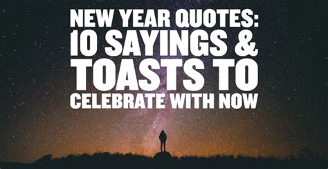 happy new year everyone quotes new year quotes 10 sayings toasts to celebrate with