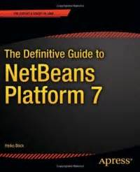 the definitive guide to java swing the definitive guide to netbeans platform 7 archives