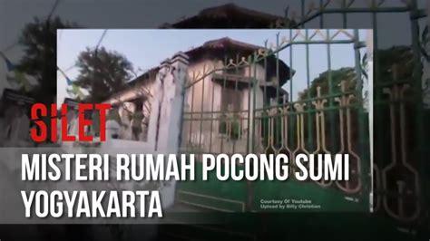 silet misteri rumah pocong sumi yogyakarta  oktober