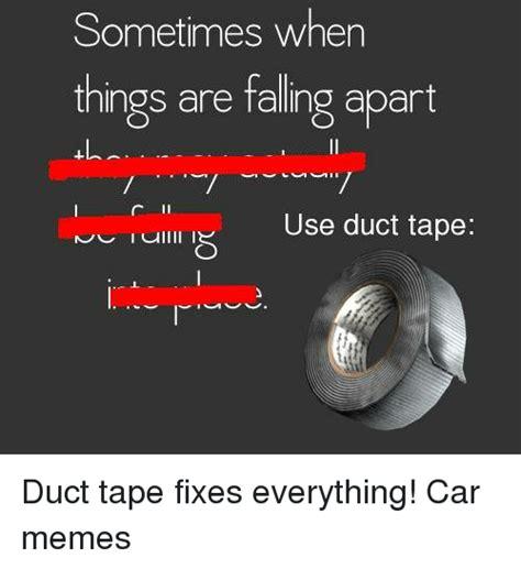 Tape Meme - 25 best memes about duct tape duct tape memes