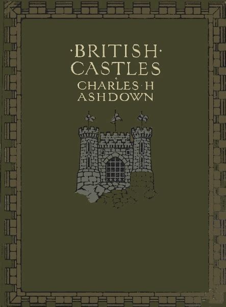 the project gutenberg ebook of in unfamiliar england by the project gutenberg ebook of british castles by charles