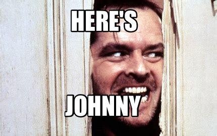 Johnny Meme - meme maker here s johnny generator