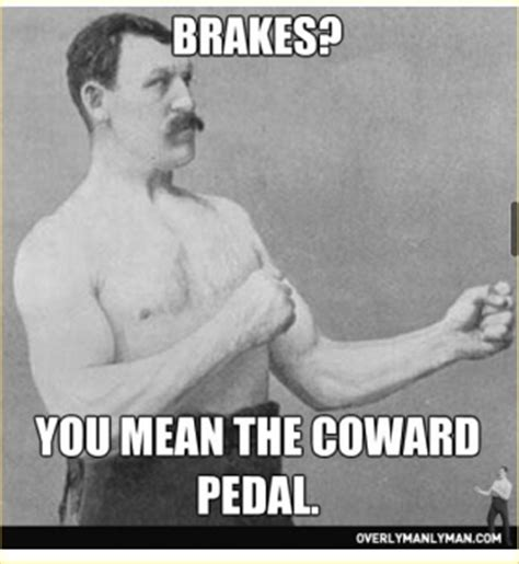 The Manliest Man Meme - overly manly man meme