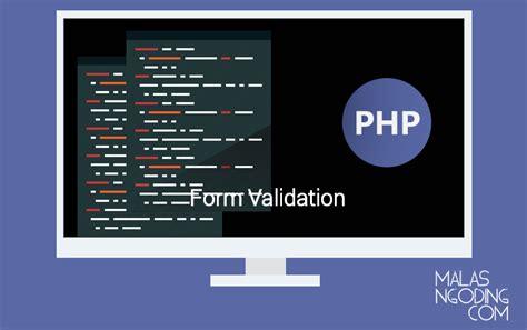 cara membuat web dengan php cara membuat form validasi dengan php malas ngoding