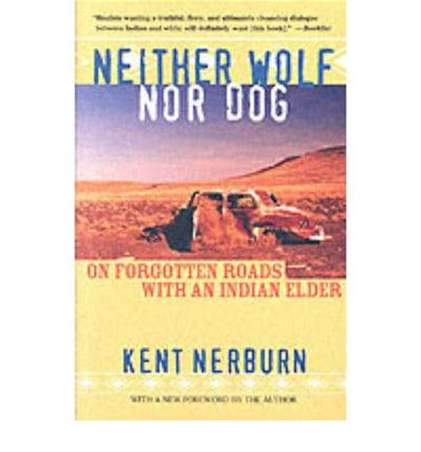 neither wolf nor neither wolf nor kent nerburn 9781577312338