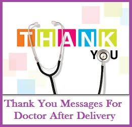 thank you letter to doctor for delivering baby thank you messages doctors nurses