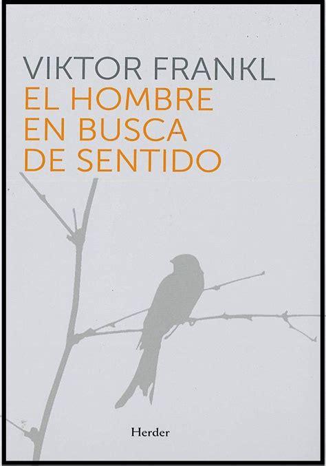 libro el hombre en busca el hombre en busca de sentido
