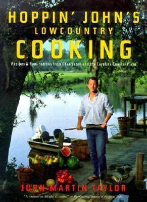 lowcountry cuisine recipes from the south carolina coastal region books hoppin s lowcountry cooking recipes and ruminations