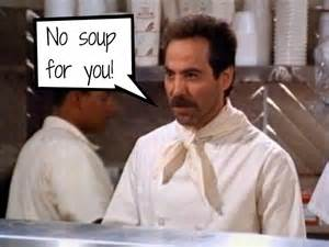 No Soup For You Meme - do we really understand grace reflections of grace blog