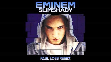 eminem the real slim shady edited youtube eminem the real slim shady paul loeb 2011 electro house