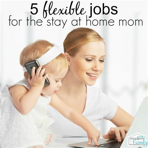 5 stay at home mom jobs 5 flexible jobs for the stay at home mom home we and
