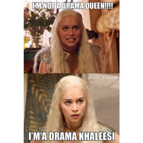 Drama Queen Meme - the 25 best game of thrones queen ideas on pinterest