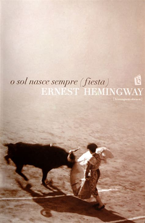 libro o sol nasce sempre o sol nasce sempre fiesta the sun also rises ebook by ernest hemingway official publisher