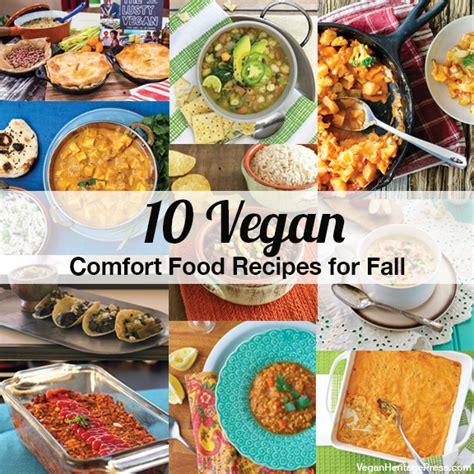 vegan comfort food cookbook 10 vegan comfort food recipes for fall vegan heritage press