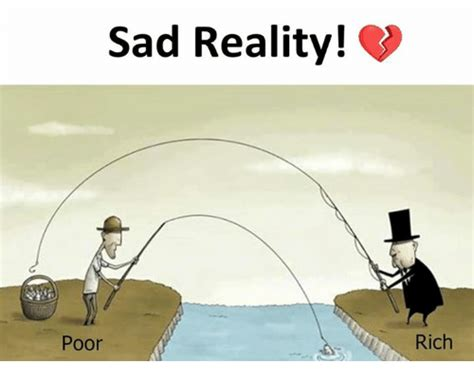 Poor This Is So Sad by Sad Reality Poor Rich Meme On Me Me