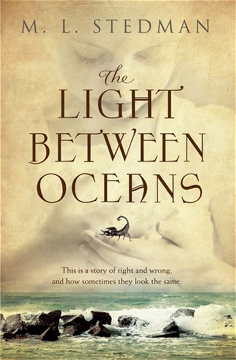 The Light Between Oceans By Ml Stedman review the light between oceans by m l stedman book d out