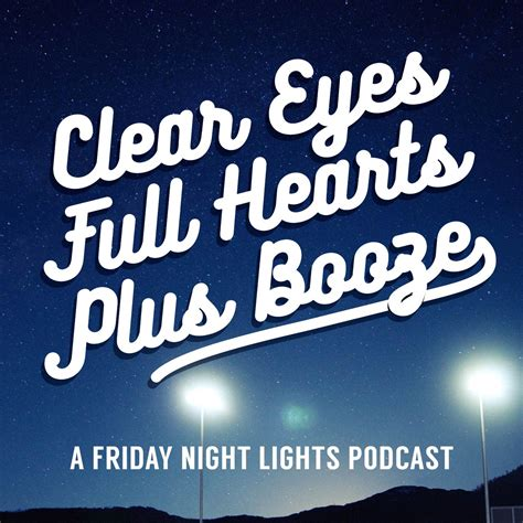 clear eyes full hearts plus booze a friday night
