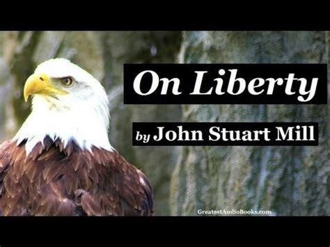 On Liberty By Stuart Mill Essay by On Liberty By Stuart Mill Audio Book Greatest Audio Books
